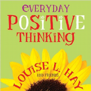 Everyday Positive Thinking - Louise Hay